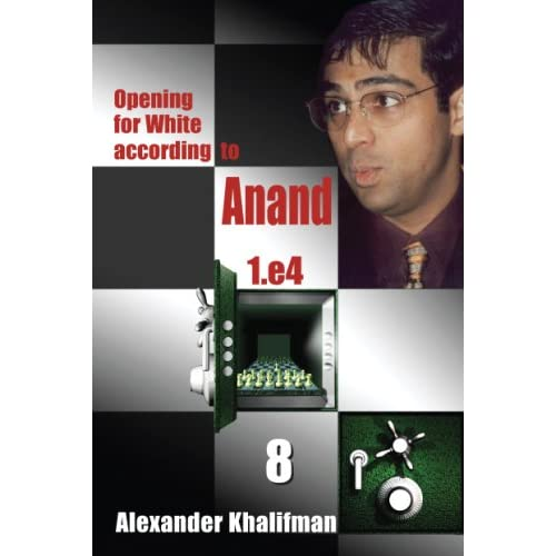 Opening for White According to Anand 1. e4, Volume 8