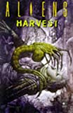 Aliens: Harvest (Aliens) (1852868384) by Prosser, Jerry