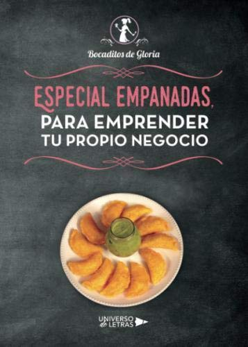 Especial Empanadas, para emprender tu propio Negocio  [Galindo, Gloria Rosario] (Tapa Blanda)