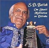 Om Shanti Meditation: Dilruba S.D. Batish