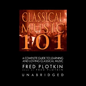 Classical Music 101 Audiobook
