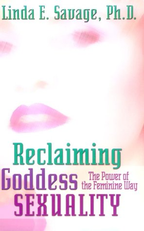 Reclaiming Goddess Sexuality: The Power of the Feminine Way