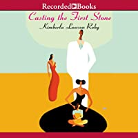 Casting the First Stone (       UNABRIDGED) by Kimberla Lawson Roby Narrated by Caroline Clay