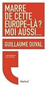Marre de cette Europe-l� ? moi aussi... par Duval