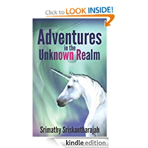 Adventures in the Unknown Realm Srimathy Sriskantharajah