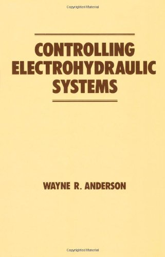 Controlling Electrohydraulic Systems (Fluid Power And Control)