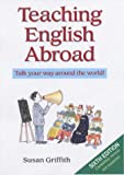 Teaching English Abroad, 6th (1854582755) by Griffith, Susan