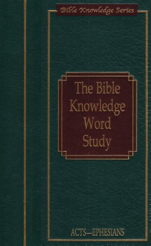 The Bible Knowledge Word Study: Acts-Ephesians, Darrell L. Bock