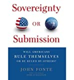 img - for [(Sovereignty or Submission: Will Americans Rule Themselves or be Ruled by Others?)] [Author: John Fonte] published on (September, 2011) book / textbook / text book