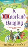 A Moorland Hanging (A Knights Templar Mystery) (0747250715) by Jecks, Michael