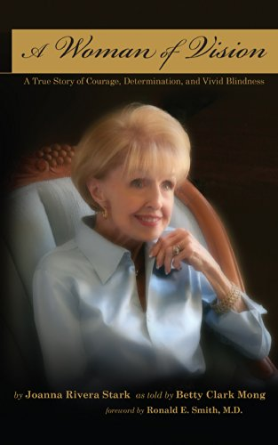 Joanna Stark - A Woman of Vision: A True Story of Courage, Determination, and Vivid Blindness