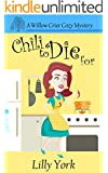 Chili to Die For (A Willow Crier Cozy Mystery Book 1) (Willow Crier Cozy Mysteries)