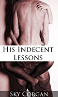 His Indecent Lessons (English Edition)