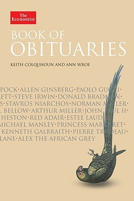 The Economist Book of Obituaries - Keith Colquhoun & Ann Wroe