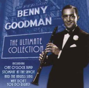 Benny Goodman - The Ultimate Collection By Benny Goodman (2005-03-23) - Zortam Music