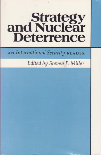 Strategy and Nuclear Deterrence: An International Security Reader (Princeton Paperbacks)