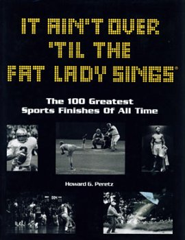 It Ain't Over 'Til the Fat Lady Sings, HOWARD G. PERETZ