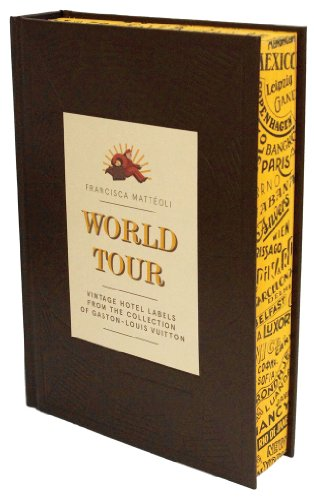 World Tour: Vintage Hotel Labels from the Collection of Gaston-Louis Vuitton (Louis Vuitton Pants compare prices)