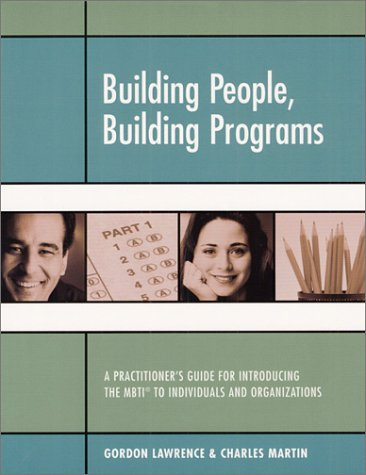 Best Price Building People Building Programs A Practitioner s Guide for Introducing the Mbti to Individuals and Organizations093570227X
