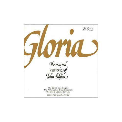 Rutter, Cambridge Singers - Gloria: Sacred Music of John Rutter