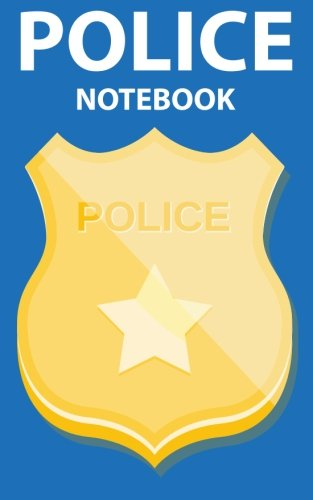 Police Notebook: College Ruled Writer's Notebook for School, the Office, or Home! (5 x 8 inches, 78 pages)