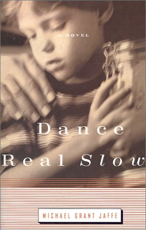 Dance Real Slow: A Novel