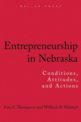 Entrepreneuership in Nebraska: Conditions, Attitudes, and Actions - Thomposn and Walstad
