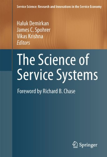The Science of Service Systems (Service Science: Research and Innovations in the Service Economy)