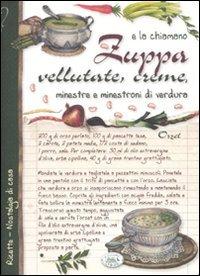 E la chiamano zuppa. Vellutate, creme, minestre e minestroni di verdura