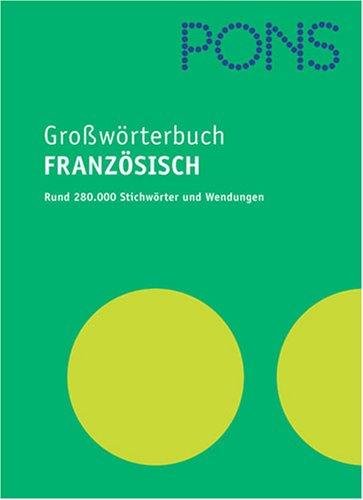 PONS Großwörterbuch Französisch. Französisch - Deutsch / Deutsch - Französisch