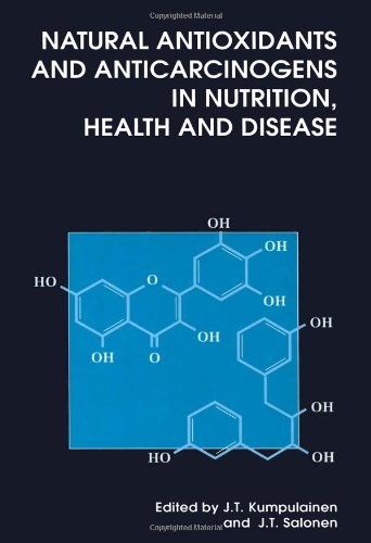 Natural Antioxidants And Anticarcinogens In Nutrition, Health And Disease (Special Publications)