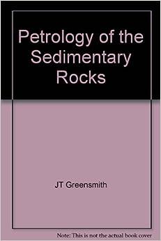 petrology of the sedimentary rocks j t greensmith pdf