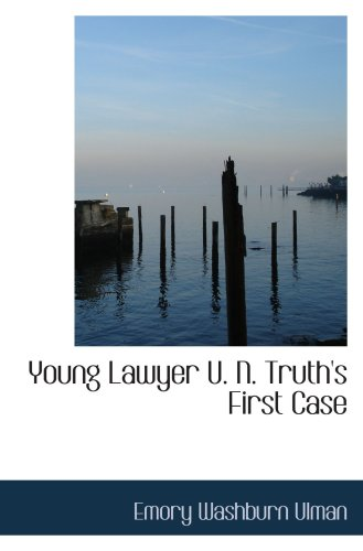 Young Lawyer U. N. Truth's First Case