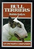 Bull Terriers (Owner's Companion) Robin Salyn