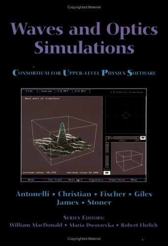 Waves And Optics Simulations: The Consortium For Upper-Level Physics Software (Consortium For Upper Level Physics Software (Series).)