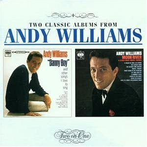 Andy Williams - Danny Boy/Moon River - Zortam Music