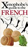 The Xenophobe's Guide to the French (1853045586) by Yapp, Nick