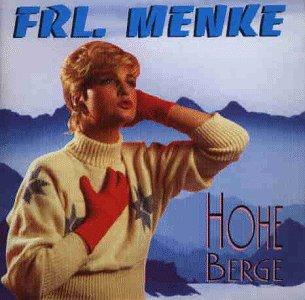 Frl. Menke - Hohe Berge - Zortam Music