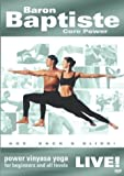 Baron Baptiste Core Power Live!: Power Vinyasa Yoga for Beginners and All Levels