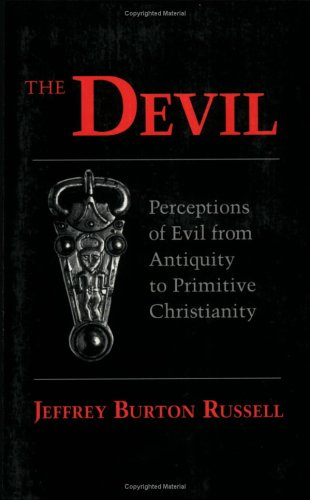 The Devil : Perceptions of Evil from Antiquity to Primitive Christianity, JEFFREY BURTON RUSSELL