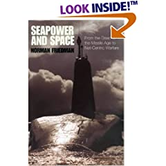 Seapower and Space: From the Dawn of the Missile Age to Net-Centric Warfare