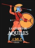 img - for La colera de Aquiles / the Anger of Achilles (Sendero De Los Mitos) (Spanish Edition) book / textbook / text book