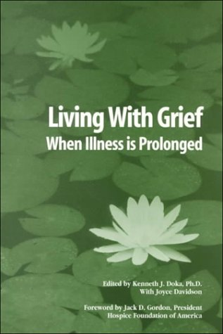 Living With Grief When Illness Is Prolonged, Kenneth Doka