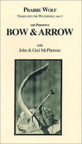 The Primitive Bow & Arrow [VHS]