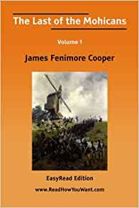 an analysis of the protagonist in last of the mohicans by james fenimore cooper Watching the last of the mohicans, i could not get it out of my mind  it is also  inspired, of course, by the novel by james fenimore cooper, whose  noted that  whenever the plot required a twig to be stepped on, a cooper.