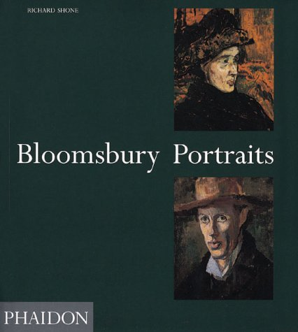 Bloomsbury Portraits: Vanessa Bell, Duncan Grant and Their Circle