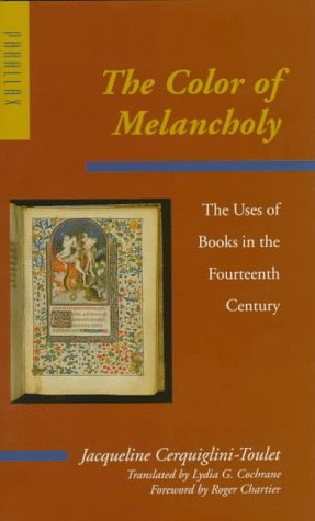 The Color of Melancholy: The Uses of Books in the Fourteenth Century (Parallax: Re-visions of Culture and Society)