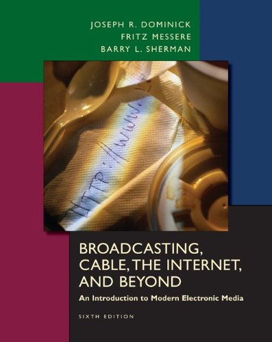 Broadcasting, Cable, the Internet and Beyond: An...