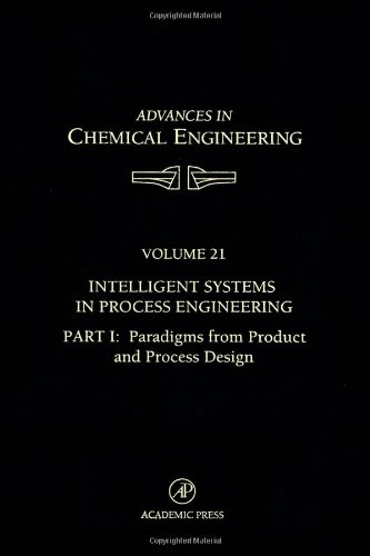 Intelligent Systems in Process Engineering: Paradigms from Product and Process Design