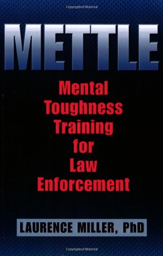 METTLE-MENTAL-TOUGHNESS-TRAINING-FOR-LAW-ENFORCEMENT-By-Laurence-Miller-NEW